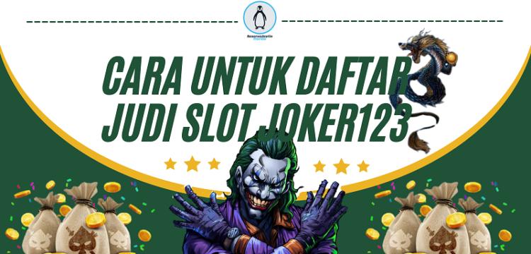 Banner Cara Untuk Daftar Judi Slot Joker123
